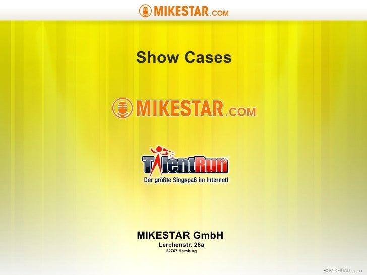 Show Cases MIKESTAR GmbH   Lerchenstr. 28a 22767 Hamburg