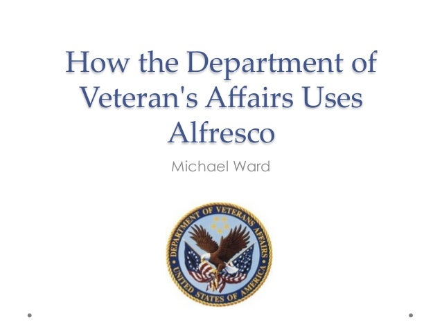 How  the  Department  of   Veteran'ʹs  Affairs  Uses   Alfresco	 Michael Ward
