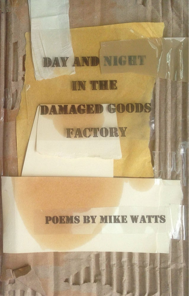 Day & Night In The Damaged Goods Department by Mike Watts SAMPLE