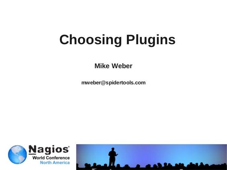Nagios Conference 2011 - Mike Weber  - Training: Choosing Nagios Plugins To Use