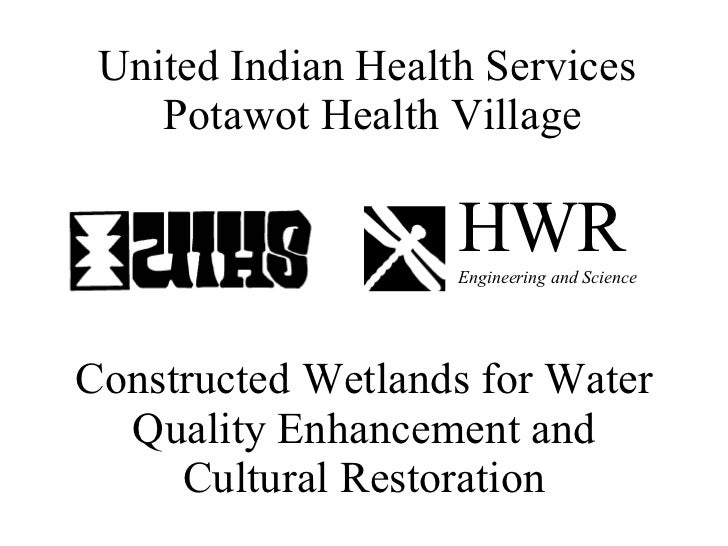 Constructed Wetlands for Water Quality Enhancement and Cultural Restoration United Indian Health Services  Potawot Health ...