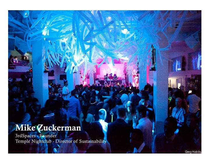 Mike Zuckerman 3rdSpaces - Founder Temple Nightclub - Director of Sustainability