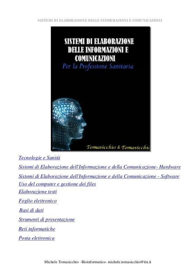 Michele Tomasicchio –Bioinformatico- michele.tomasicchio@tin.it SISTEMI DI ELABORAZIONE DELLE INFORMAZIONI E COMUNICAZIONI...
