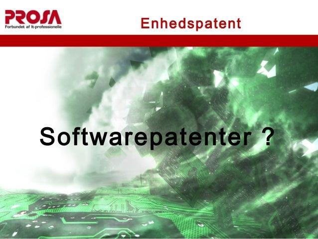 Enhedspatent Softwarepatenter ?