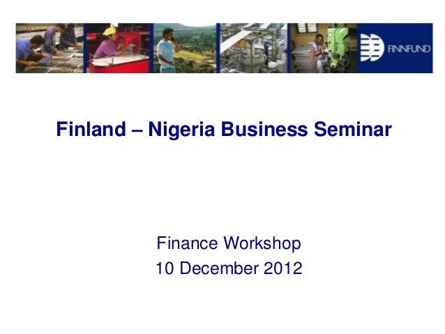 Finland – Nigeria Business Seminar          Finance Workshop          10 December 2012