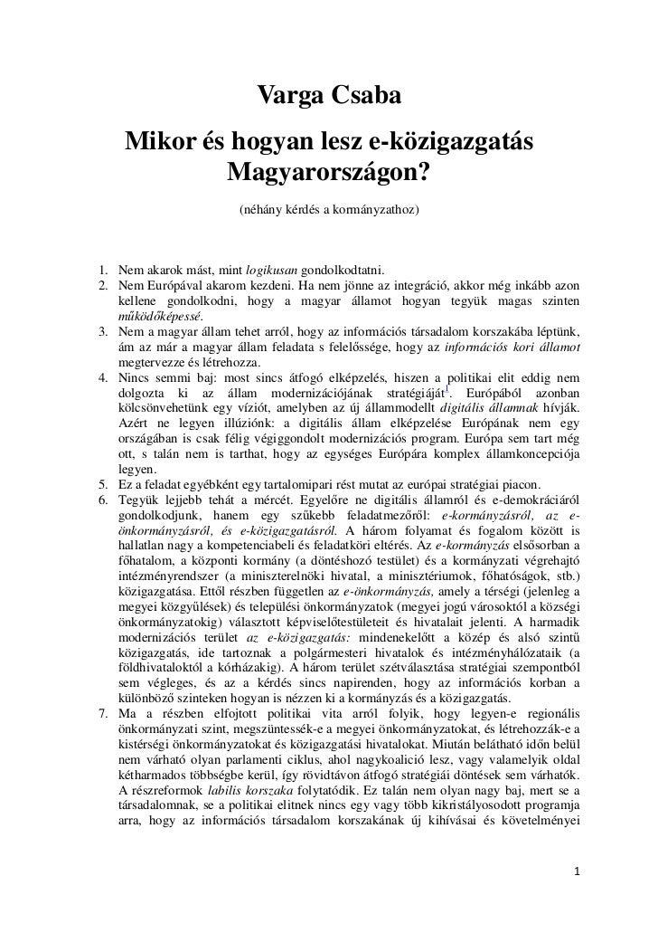 Varga Csaba    Mikor és hogyan lesz e-közigazgatás            Magyarországon?                         (néhány kérdés a kor...