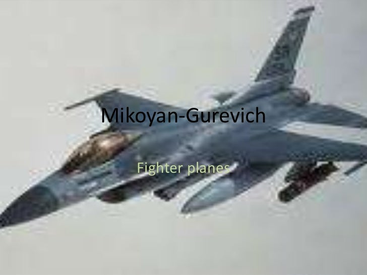 Mikoyan-Gurevich<br />Fighter planes<br />