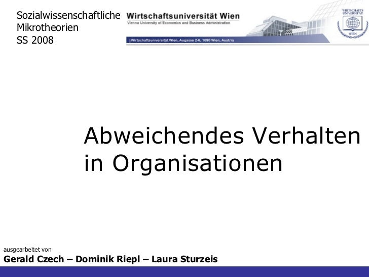 ausgearbeitet von Gerald Czech – Dominik Riepl – Laura Sturzeis Sozialwissenschaftliche Mikrotheorien SS 2008 Abweichendes...