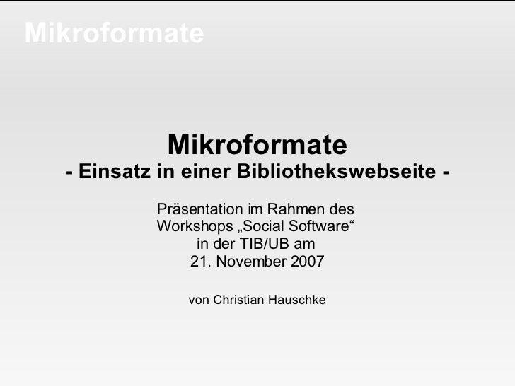 """Mikroformate Mikroformate - Einsatz in einer Bibliothekswebseite - Präsentation im Rahmen des  Workshops """"Social Software""""..."""