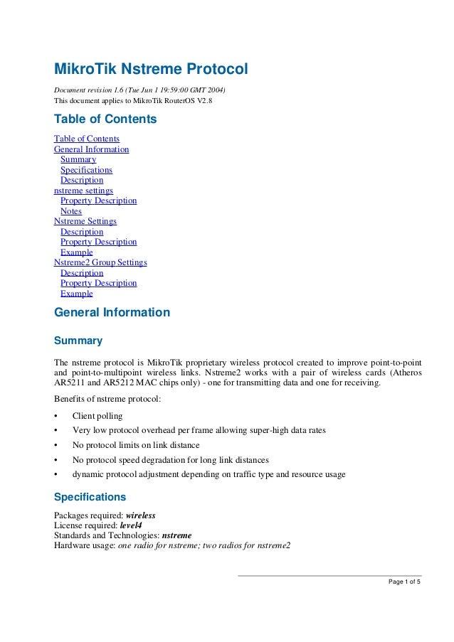 MikroTik Nstreme ProtocolDocument revision 1.6 (Tue Jun 1 19:59:00 GMT 2004)This document applies to MikroTik RouterOS V2....