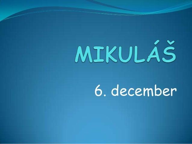 6. december