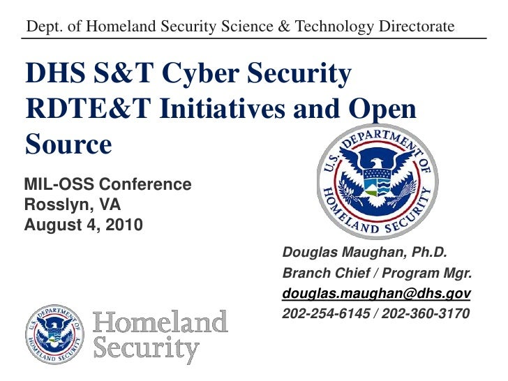 Dept. of Homeland Security Science & Technology Directorate<br />DHS S&T Cyber Security RDTE&T Initiatives and Open Source...
