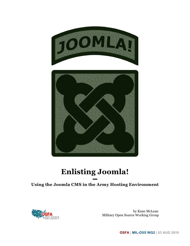 Enlisting Joomla!                          ━━ Using the Joomla CMS in the Army Hosting Environment                        ...