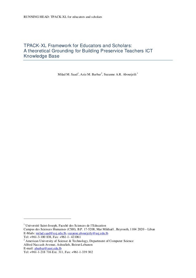 RUNNING HEAD: TPACK-XL for educators and scholars  TPACK-XL Framework for Educators and Scholars: A theoretical Grounding ...