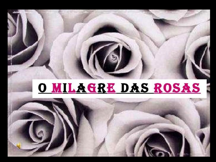 O  M I L A G R E  DAS  ROSAS