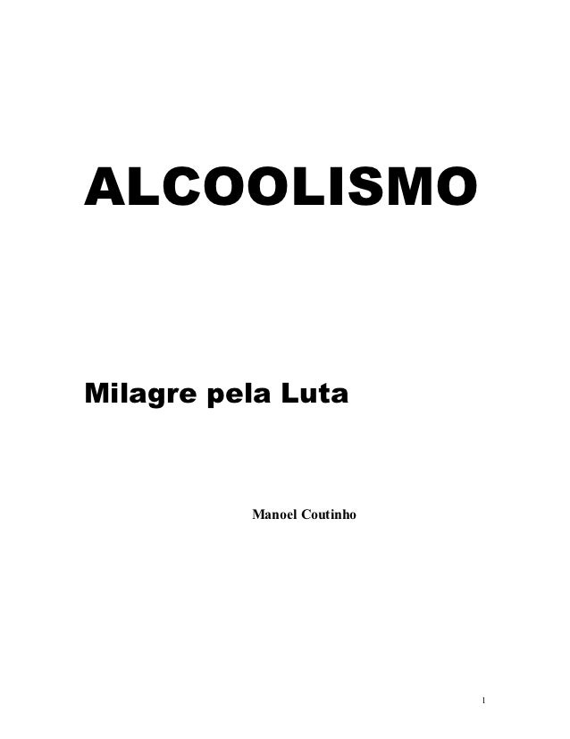 ALCOOLISMOMilagre pela Luta          Manoel Coutinho                            1