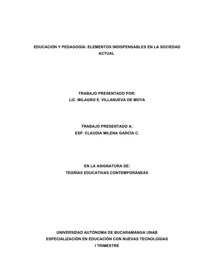 EDUCACIÓN Y PEDAGOGÍA: ELEMENTOS INDISPENSABLES EN LA SOCIEDAD                            ACTUAL                       TRA...