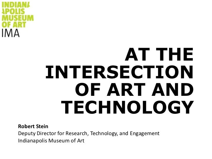 AT THE INTERSECTION OF ART AND TECHNOLOGY<br />Robert SteinDeputy Director for Research, Technology, and EngagementIndiana...
