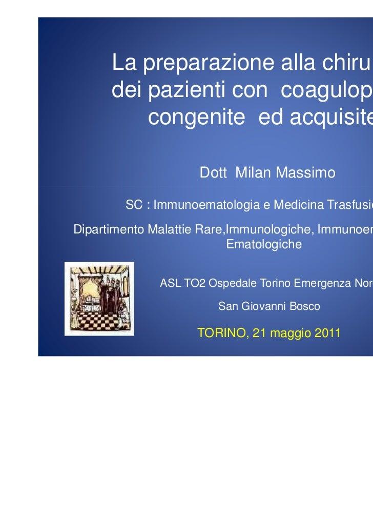 La preparazione alla chirurgia      dei pazienti con coagulopatie          congenite ed acquisite                    Dott ...