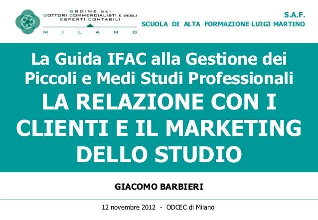 S.A.F.                    SCUOLA DI ALTA FORMAZIONE LUIGI MARTINO La Guida IFAC alla Gestione deiPiccoli e Medi Studi Prof...