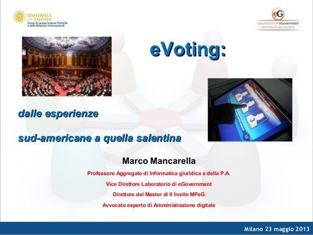 Milano 23 maggio 2013eVoting:eVoting:dalle esperienzedalle esperienzesud-americane a quella salentinasud-americane a quell...