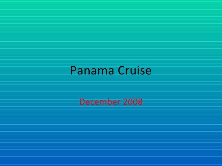 Panama Cruise December 2008