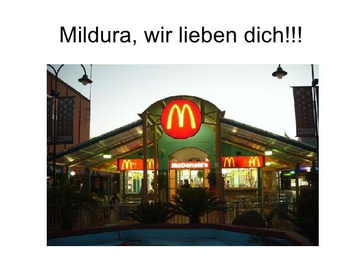 Mildura, wir lieben dich!!!