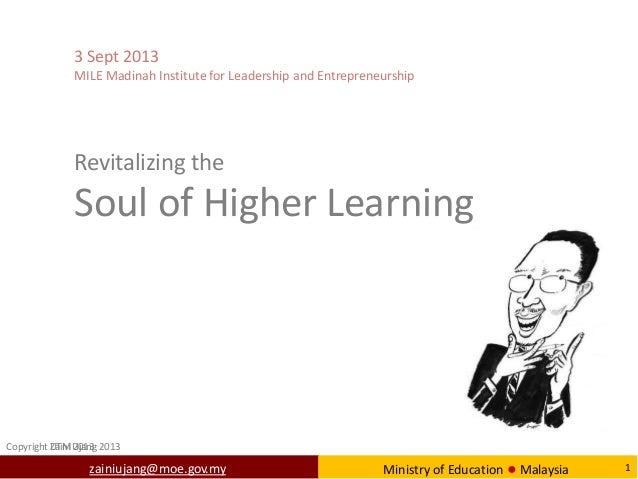 Revitalizing the Soul of Higher Learning 3 Sept 2013 MILE Madinah Institute for Leadership and Entrepreneurship Copyright ...