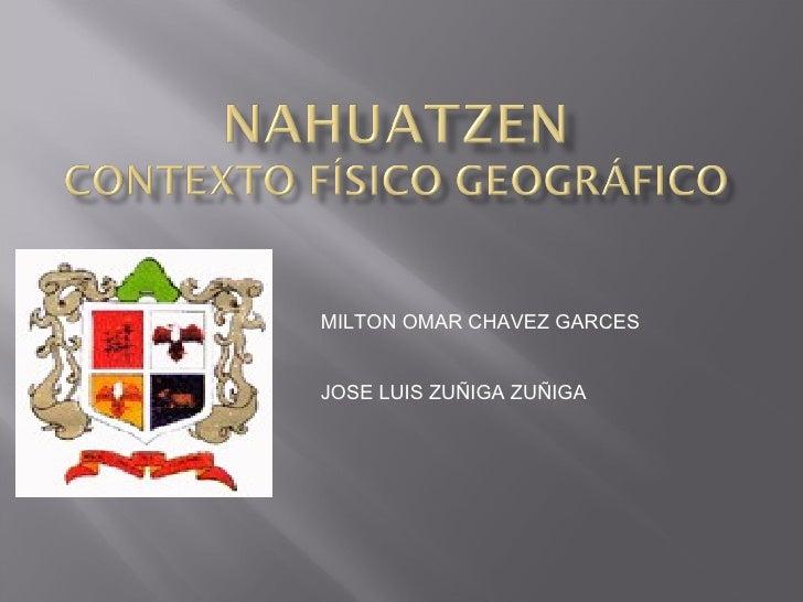 MILTON OMAR CHAVEZ GARCES  JOSE LUIS ZUÑIGA ZUÑIGA