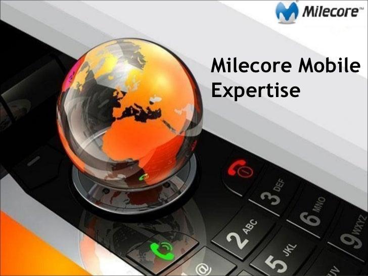Milecore mobile expertise presentation