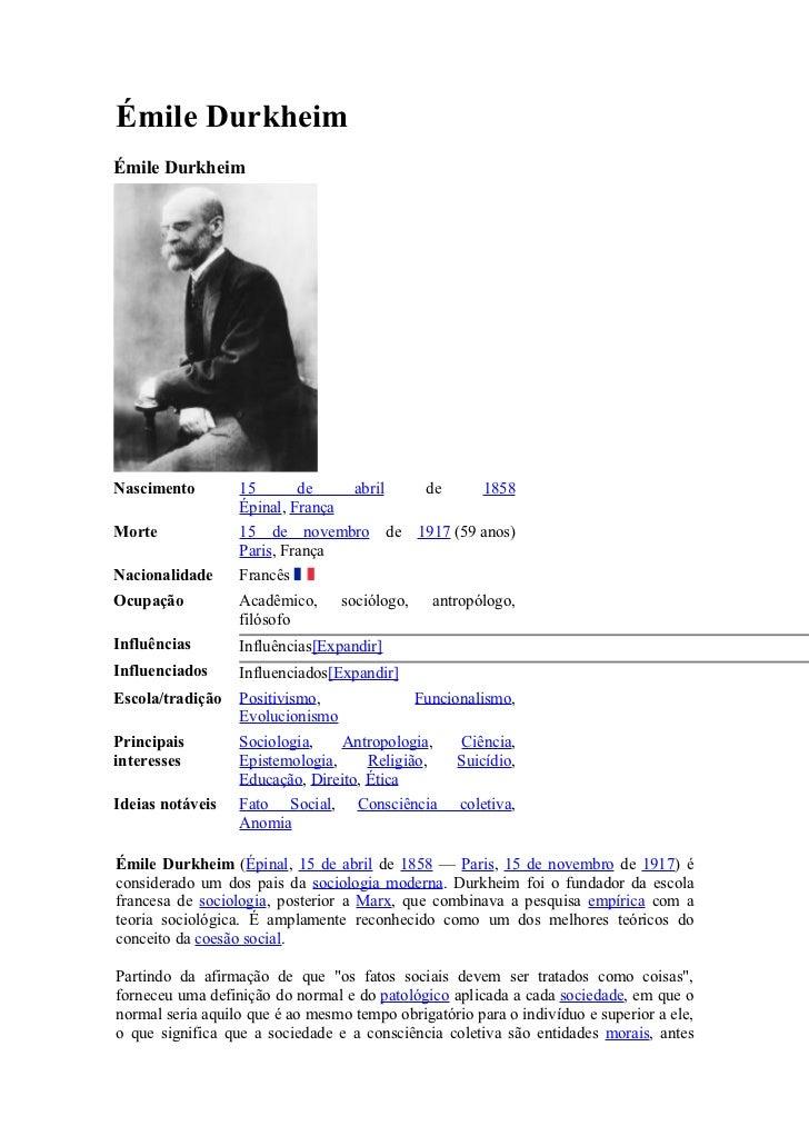 Émile DurkheimÉmile DurkheimNascimento        15       de       abril        de      1858                  Épinal, FrançaM...