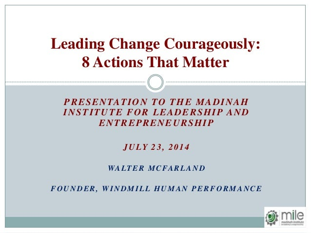 PRESENTATION TO THE MADINAH INSTITUTE FOR LEADERSHIP AND ENTREPRENEURSHIP JULY 23, 2014 WALTER MCFARLAND FOUNDER, WINDMILL...