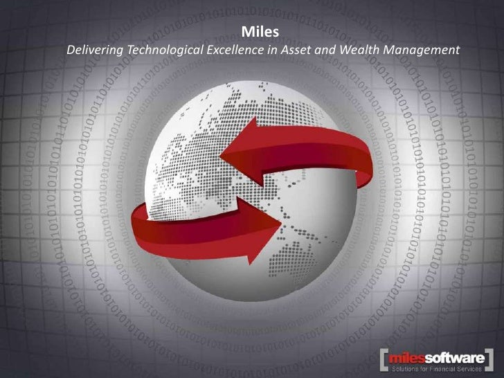Miles                             Miles Software              Delivering Technological Excellence in Asset and Wealth Mana...