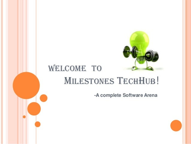 WELCOME TO MILESTONES  TECHHUB!  -A complete Software Arena