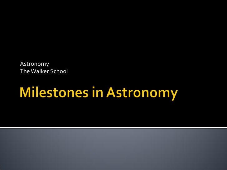 Milestones in Astronomy