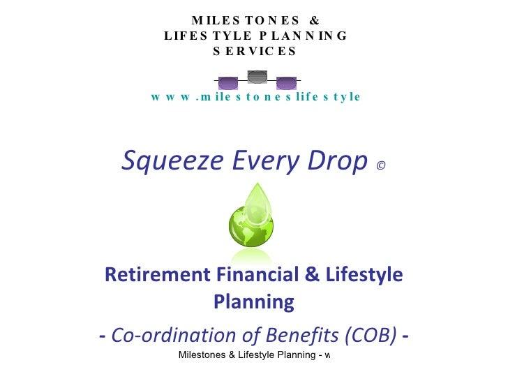 Milestones   squeeze every drop retirement planning presentation at fsc seminar 16sept2010