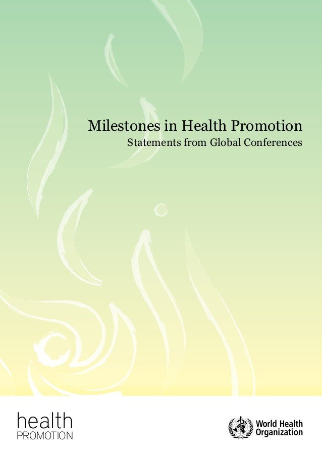 Milestones in Health Promotion                 Statements from Global ConferenceshealthPROMOTION