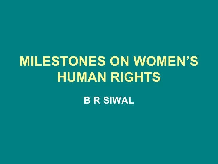 MILESTONES ON WOMEN'S HUMAN RIGHTS B R SIWAL