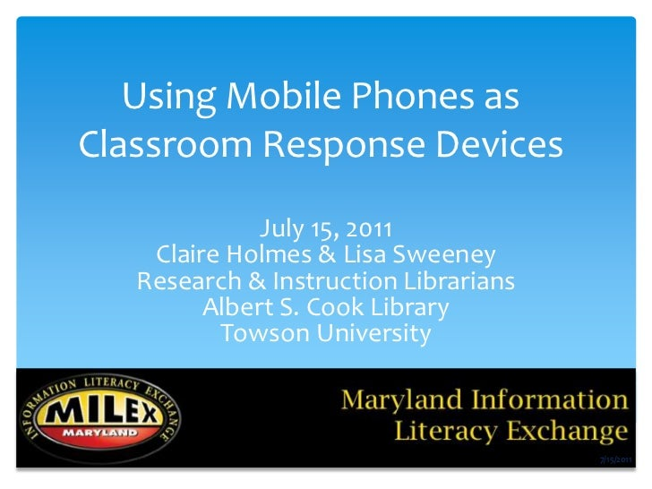Using Mobile Phones as Classroom Response Devices<br />July 15, 2011<br />Claire Holmes & Lisa Sweeney<br />Research & Ins...