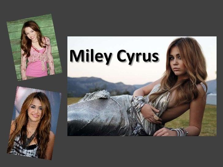 Miley Cyrus <br />