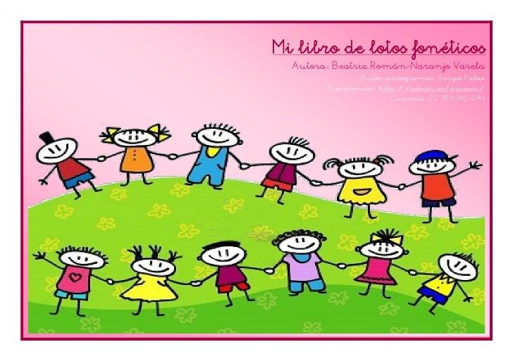 Mi libro de lotos fonéticos          Autora: Beatriz Román-Naranjo Varela                        Autor pictogramas: Sergio...