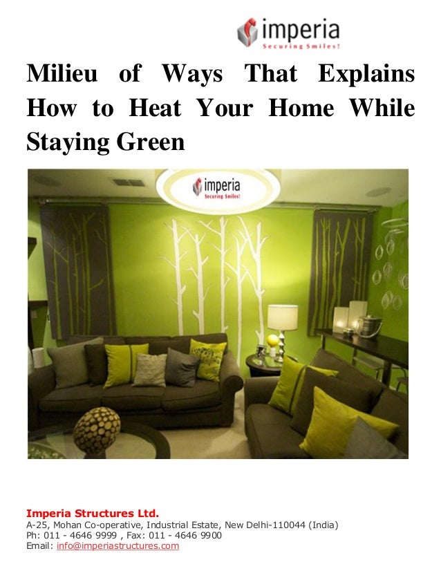 Milieu Of Ways That Explains How To Heat Your Home While