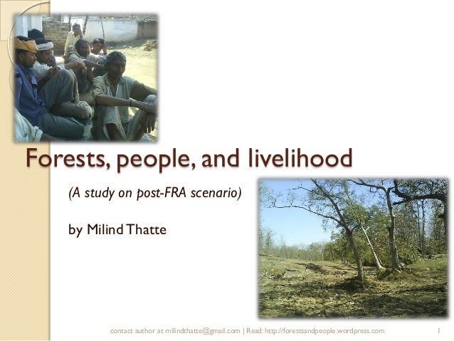 Forests, people, and livelihood (A study on post-FRA scenario) by MilindThatte 1contact author at milindthatte@gmail.com |...