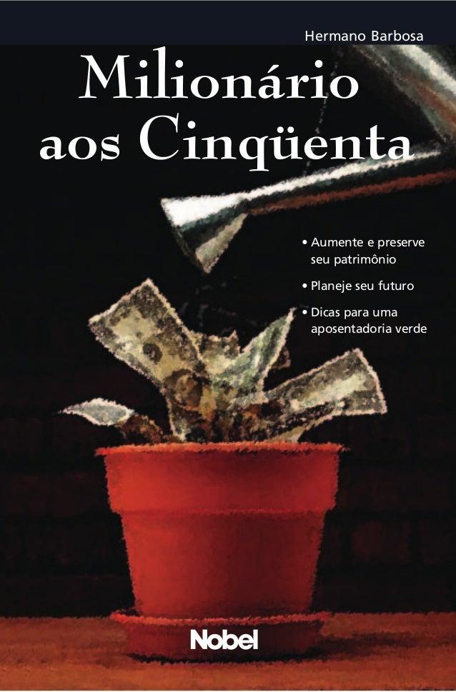 Hermano Barbosa  Hermano Barbosa  • Aumente e preserve seu patrimônio • Planeje seu futuro • Dicas para uma aposentadoria ...