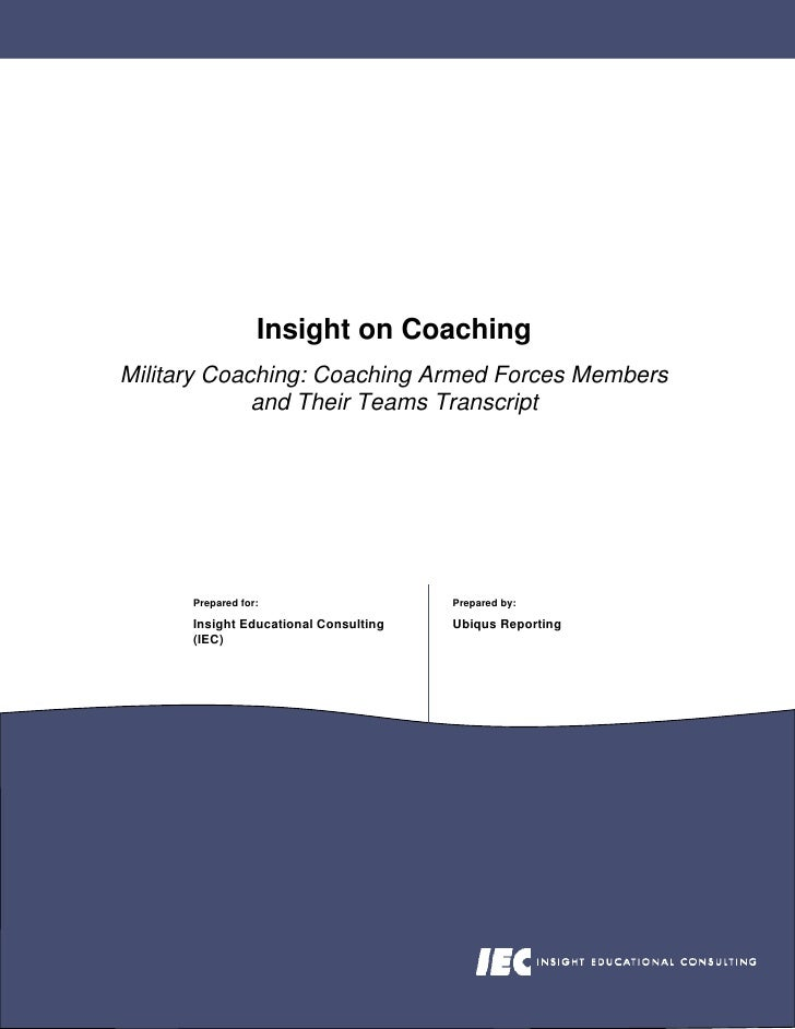 Insight on Coaching Military Coaching: Coaching Armed Forces Members              and Their Teams Transcript           Pre...