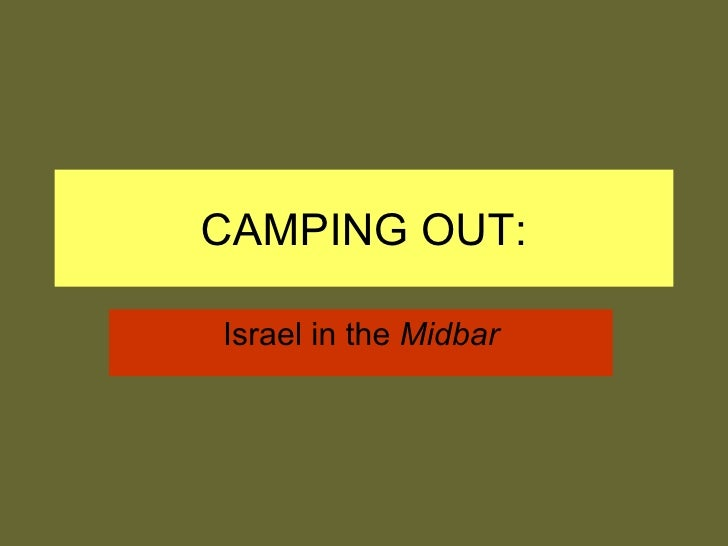 CAMPING OUT: Israel in the  Midbar