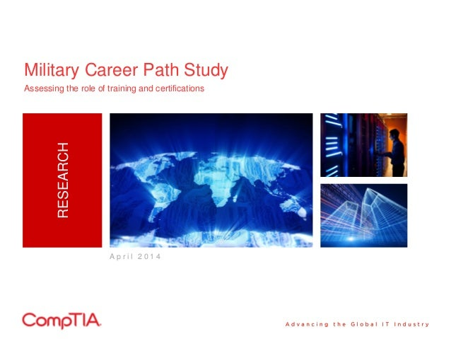 Military Career Path StudyRESEARCH A p r i l 2 0 1 4 Assessing the role of training and certifications