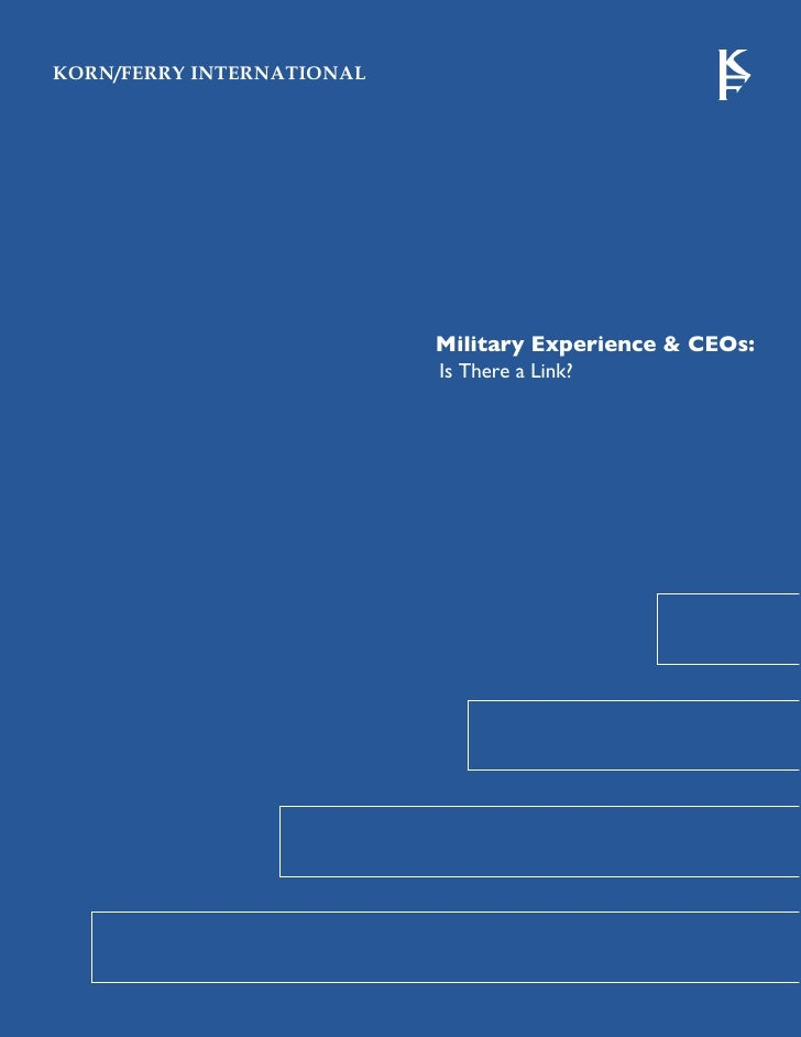 KORN/FERRY INTERNATIONAL                                Military Experience & CEOs:                            Is There a ...