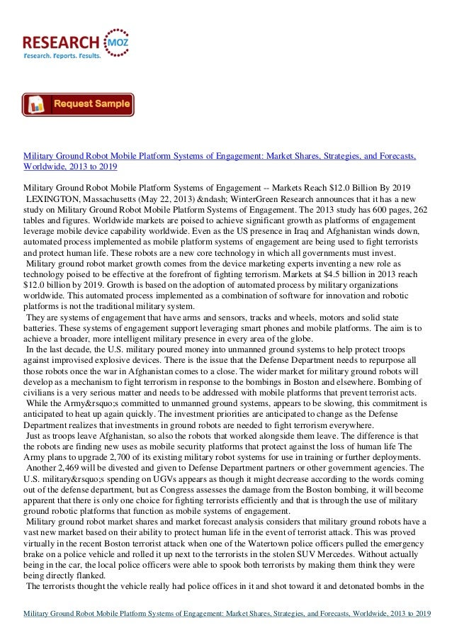 Military Ground Robot Mobile Platform Systems of Engagement: Market Shares, Strategies, and Forecasts,Worldwide, 2013 to 2...