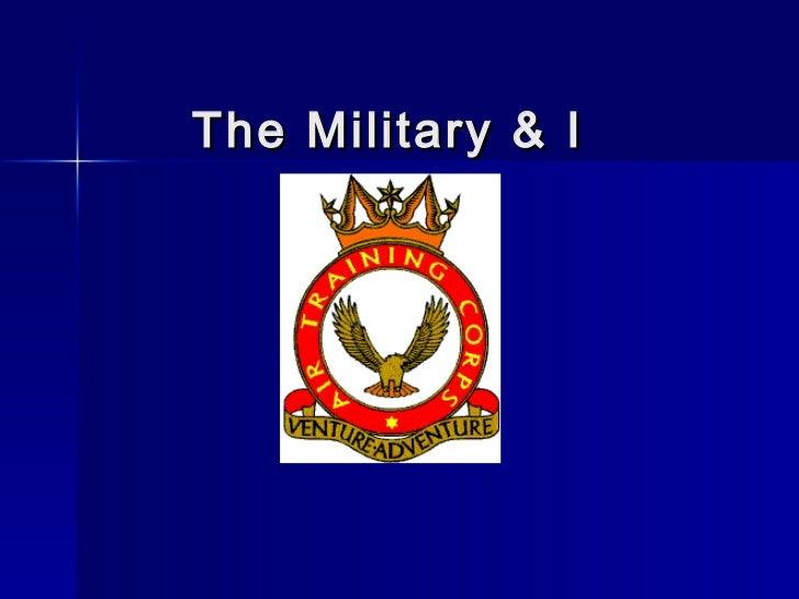 The Military & I